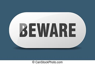 beware button. sticker. banner. rounded glass sign
