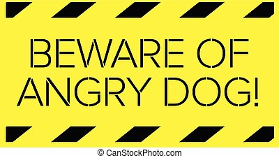 Beware of angry dog warning sign