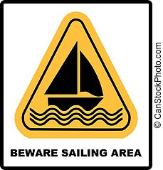 Beware of sailing area. Warning sign in yellow triangle isolated on white. Vector illustration