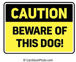 Beware of this dog warning sign