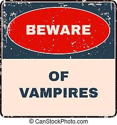 Beware of Vampires. Danger Sign. Vector
