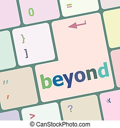 beyond button on keyboard key with soft focus vector illustration