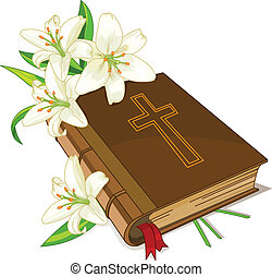Bible and lily flowers - The sacred book the bible and lily...