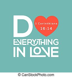 Bible quote, do everything in love typography from...