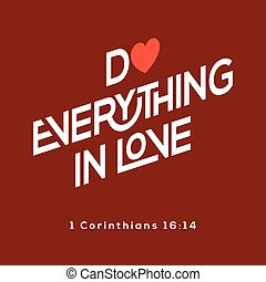 typography of bible quote from corinthians do everything in love