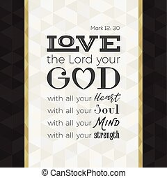 bible quote for print or use as poster, love the lord your...