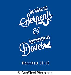 bible quote from Matthew about wise as snakes and innocent...
