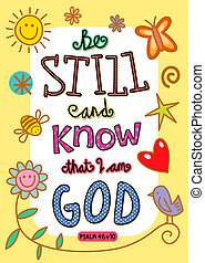 Hand drawn doodle scripture text which says, Be still and know that i am God - Psalm 46 v 10.