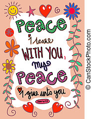 Hand drawn doodle scripture text which says, Peace i leave with you, my peace i give unto you - John 14 v 27.
