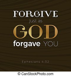 bible verse for christian or catholic, about forgive one...
