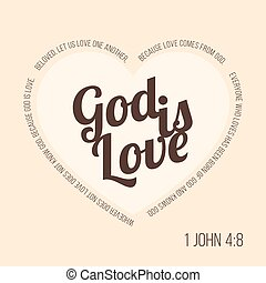 Bible verse for evangelist and valentine, John 4 8 god is...