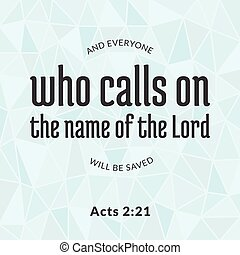 Bible verse from acts, who calls on the name of the lord...
