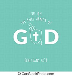 Bible verse from Ephesians, put on the full armor of god and...