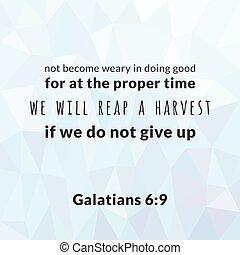 Bible verse from galatians, not become weary in doing good typographic on polygon background