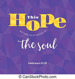 bible verse from hebrews this hope as an anchor for the soul...