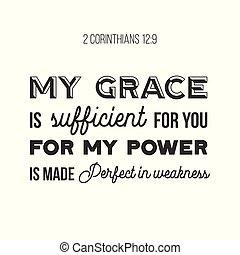 biblical phrase from 2 Corinthians 12:9, my grace is...