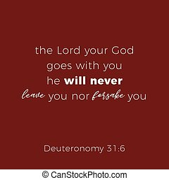 Biblical phrase from deuteronomy 31:6, the lord your god goes with you