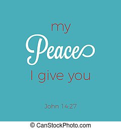 Biblical phrase from John gospel 14:27, peace