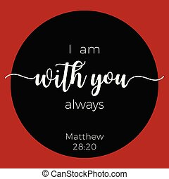 Biblical phrase from matthew gospel, i am with you always