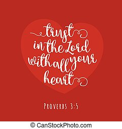 Biblical phrase from proverbs, trust in the lord with all your heart