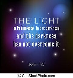 biblical scripture verse from john gospel the light shines ...