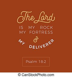 biblical scripture verse from psalm, the lord is my rock my ...