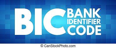 BIC - Bank Identifier Code acronym, business concept ...