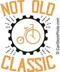 Bicycle Quote and Saying. Not old classic, good for print