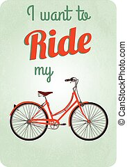 Bicycle, Retro Illustration poster, I want to ride my bicycle