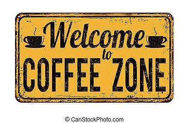 bienvenida, a, café, zona, vendimia, signo metal
