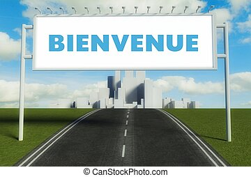 Bienvenue road sign on highway in big city - Bienvenue road ...