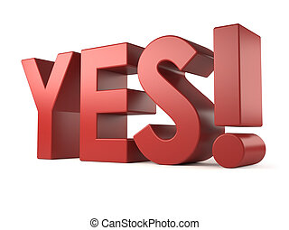 """3d """"YES!"""" in red color, isolated on white background."""