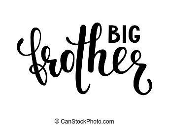 big brother. Hand drawn calligraphy and brush pen lettering on white background. design for holiday greeting card of baby shower, birthday, party invitation, poster, kids fabric, textile, nursery