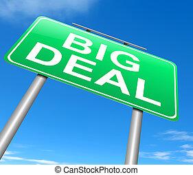 Big deal concept. - Illustration depicting a sign with a big...