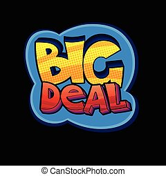 Big Deal pop art sign - pop-art style vector illustration,...