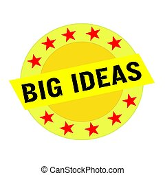 BIG IDEAS black wording on yellow Rectangle and Circle yellow stars