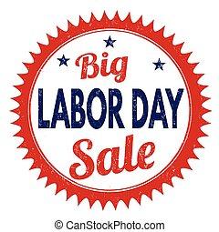 Big Labor day sale stamp - Big Labor day sale grunge rubber ...
