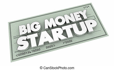 Big Money Startup Check Funding Financing Words 3d Illustration
