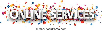 Big online services sign over confetti background.