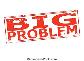 Big problem - Rubber stamp with text big problem inside,...