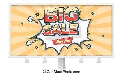 Big sale. Billboard with banner in Pop art style. Reduction of prices. Comic explosion and flying stars. Vintage design, vector template. Retro grunge pattern with scuffs texture, old school style.