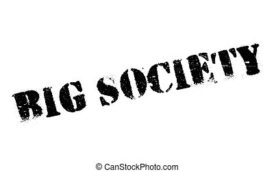 Big Society rubber stamp. Grunge design with dust scratches....