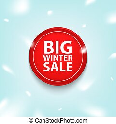 Big winter sale. Red button, icon or banner. Vector illustration on a winter snow background
