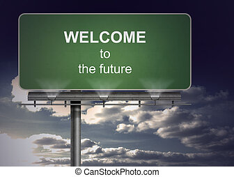 Billboard spelling out welcome to the future with sky in the...