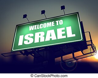 Billboard Welcome to Israel at Sunrise. - Welcome to Israel...