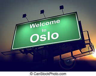 Billboard Welcome to Oslo at Sunrise. - Welcome to Oslo -...