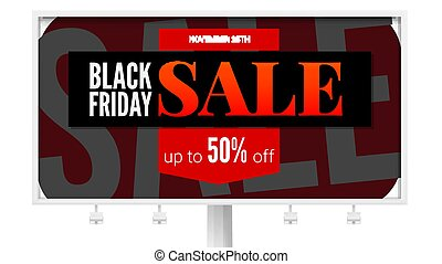 Billboard with sale poster. Black Friday ad, discount action and marketing events. Get up fifty percent discount off. Black banner with text design isolated on white background, 3D illustration