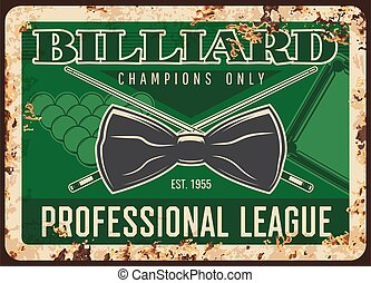 Billiard game professional league rusty metal plate, vector neck tie, balls and cues on green vintage background. Champions club recreation rust tin sign. Ferruginous retro poster for pool sports ad