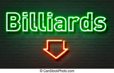 Billiards neon sign on brick wall background.