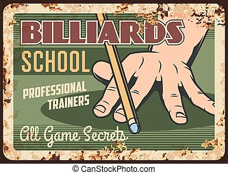 Billiards school metal plate rusty, pool snooker game, vector retro poster. Classic Russian billiards and snooker pool sport practice and training, poolroom cue and balls on table, sign with rust